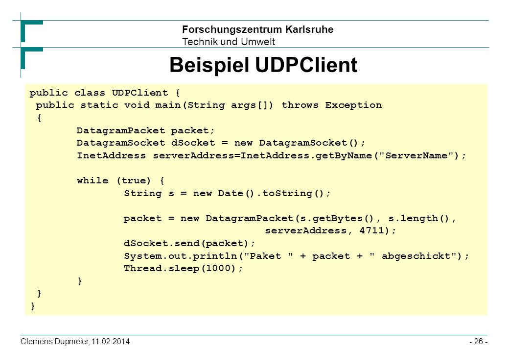 Beispiel UDPClient public class UDPClient { public static void main(String args[]) throws Exception {